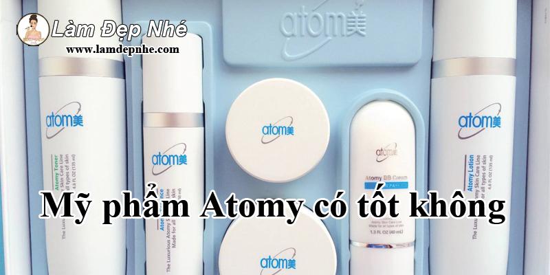 Mỹ phẩm Atomy có tốt không